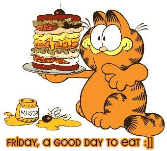 Friday, a good day to eat