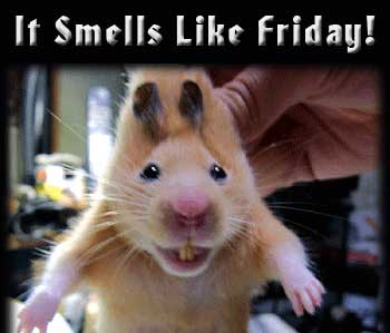 It smells like Friday